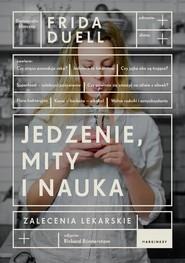 okładka Jedzenie mity i nauka, Książka | Duell Frida