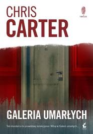 okładka Galeria umarłych, Książka | Chris Carter