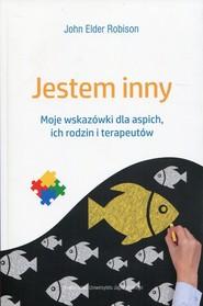 okładka Jestem inny Moje wskazówki dla aspich, ich rodzin i terapeutów, Książka | John Elder Robison