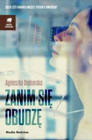 okładka Zanim się obudzę, Książka | Agnieszka Bednarska