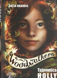 okładka Woodwalkers Tom 3 Tajemnica Holly, Książka | Brandis Katja