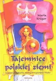 okładka Tajemnice polskiej ziemi, Książka | Maria Krüger