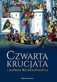 okładka Czwarta krucjata i złupienie Konstantynopola, Książka | Phillips Jonathan