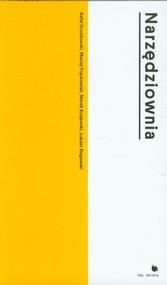okładka Narzędziownia Jak badaliśmy (niewidzialne) miasto, Książka | Rafał Drozdowski, Maciej Frąckowiak, Marek Krajewski, Łukasz Rogowski