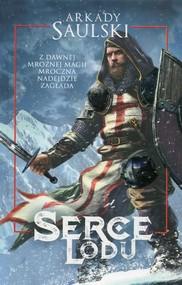 okładka Serce Lodu, Książka | Arkady Saulski
