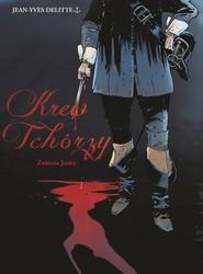 okładka Krew Tchórzy Tom 1 Zemsta Jamy, Książka | Delitte Jean-Yves