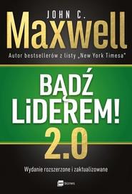 okładka Bądź liderem! 2.0, Książka | John C. Maxwell