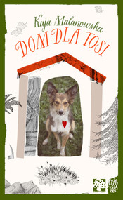 okładka Dom dla Tosi, Książka | Kaja Malanowska