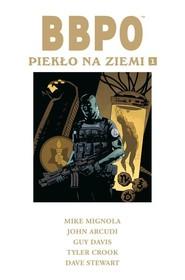 okładka BBPO Piekło na Ziemi Tom 1, Książka | Mike Mignola, John Arcudi