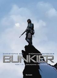okładka Bunkier Tom 1 Zakazane granice, Książka   Stephane Betbeder, Christophe Bec