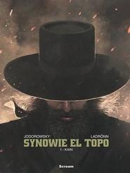 okładka Synowie el Topo Tom 1 Kain, Książka   Alejandro Jodorowsky