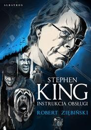 okładka Stephen King: Instrukcja obsługi , Książka | Robert Ziębiński