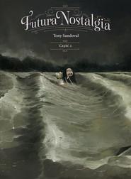 okładka Futura Nostalgia Część 2, Książka | Sandoval Tony