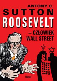 okładka Roosevelt - człowiek Wall Street, Książka   Antony C. Sutton