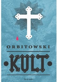 okładka Kult, Książka | Łukasz Orbitowski