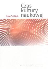 okładka Czas kultury naukowej, Książka | Solska Ewa