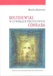 okładka Dostojewski w utworach politycznych Conrada, Książka | Majewska Monika