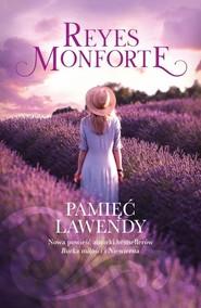 okładka Pamięć lawendy, Książka | Reyes  Monforte