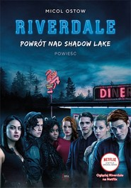 okładka Powrót nad Shadow Lake Riverdale Tom 2, Książka | Ostow Micol