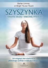 okładka Szyszynka - siedziba duszy i wiecznej młodości Jak osiągnąć stan oświecenia, głębokiego spokoju i rozbudzić intuicję, Książka | Limmer Stefan, Birgitt Tauber-Rusch