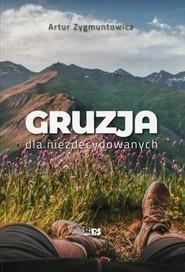 okładka Gruzja dla niezdecydowanych, Książka | Zygmuntowicz Artur