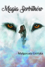 okładka Magia Serbithów, Książka | Małgorzata Lisińska