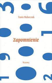 okładka Zapomnienie, Książka | Malarczuk Tania