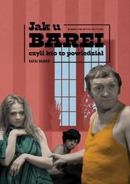 okładka Jak u Barei, czyli kto to powiedział, Książka | Dajbor Rafał