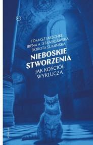 okładka Nieboskie stworzenia Jak Kościół wyklucza, Książka | Dorota Sumińska, Tomasz Jaeschke, Irena Stanisławska