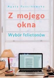okładka Z mojego okna, Książka | Agata Puścikowska