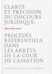 okładka Clarte et precision du discours juridique: Procedes referentiels dans les arrets de la cour de cassation, Książka | Sobieszewska Marta