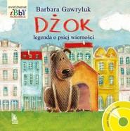 okładka Dżok legenda o psiej wierności, Książka | Barbara  Gawryluk