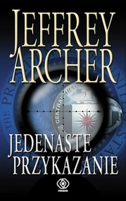okładka Jedenaste przykazanie, Książka   Jeffrey Archer