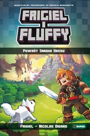 okładka Frigiel i Fluffy. Powrót Smoka Kresu, Książka | Nicolas Digard, Frigiel