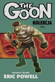 okładka The Goon Tom 2 Kolekcja, Książka | Powell Eric