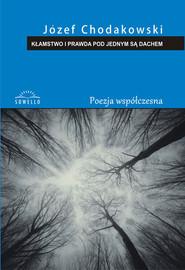 okładka Kłamstwo i prawda pod jednym są dachem, Książka | Chodakowski Józef