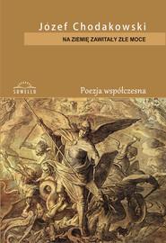 okładka Na ziemię zawitały złe moce, Książka | Chodakowski Józef