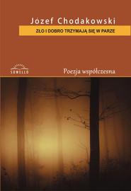 okładka Zło i dobro trzymają się w parze, Książka | Chodakowski Józef