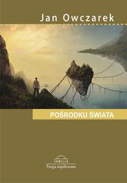 okładka Pośrodku świata, Książka | Owczarek Jan
