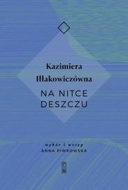 okładka Na nitce deszczu, Książka | Iłłakowiczówna Kazimiera
