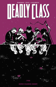 okładka Deadly Class Tom 2, Książka | Rick Remender