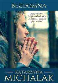 okładka Bezdomna, Książka | Katarzyna Michalak