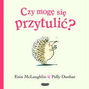 okładka Czy mogę się przytulić?, Książka | Eoin McLaughlin