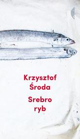 okładka Srebro ryb, Książka | Krzysztof Środa