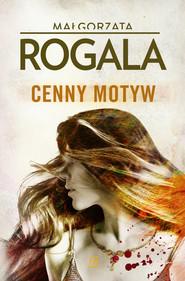 okładka Cenny motyw, Książka   Małgorzata Rogala