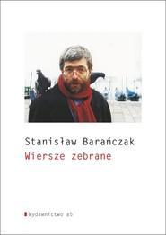 okładka Wiersze zebrane, Książka | Stanisław Barańczak