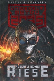 okładka Uniwersum Metro 2035 Riese, Książka | Robert J. Szmidt
