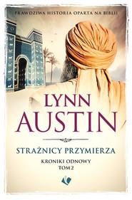 okładka Strażnicy przymierza, Książka | Lynn Austin