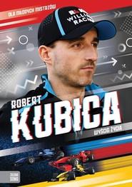 okładka Robert Kubica Wyścig życia, Książka | Agnieszka Skórzewska, Marcin Słoński