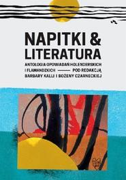 okładka Napitki & Literatura Antologia opowiadań holenderskich i flamandzkich, Książka |
